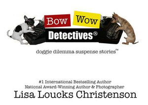 CEASE AND DESIST TO UNAUTHORIZED, ILLEGAL USE OF LISA LOUCKS-CHRISTENSON'S BOW WOW DETECTIVES®