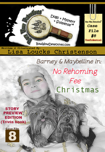 Barney & Maybelline in: No Rehoming Fee Christmas, Case File 8, Bow Wow Detectives® | Story Preview Edition  EBOOK
