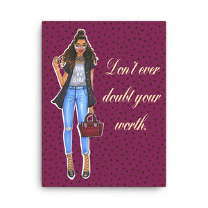 Don't Ever Doubt Your Worth Art Print