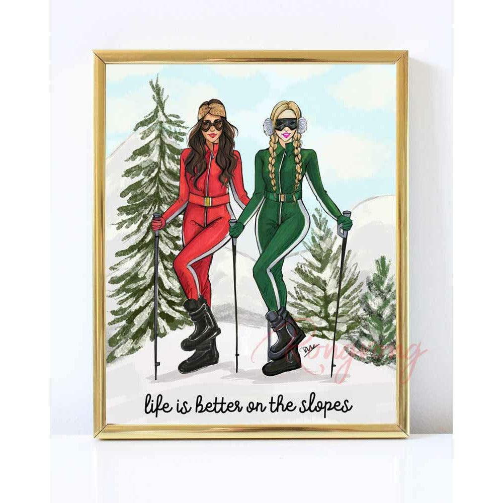 Life Is Better On The Slopes Art Print