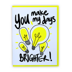 You make my days brighter | Greeting Card