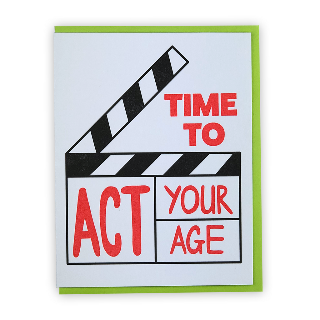 Act your age! | Happy Birthday Letterpress Greeting Card