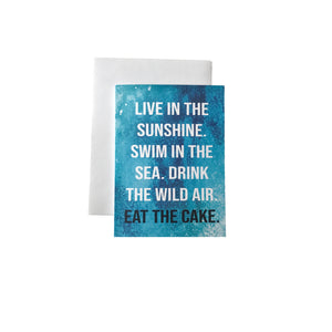 Live In The Sunshine. Eat The Cake Card