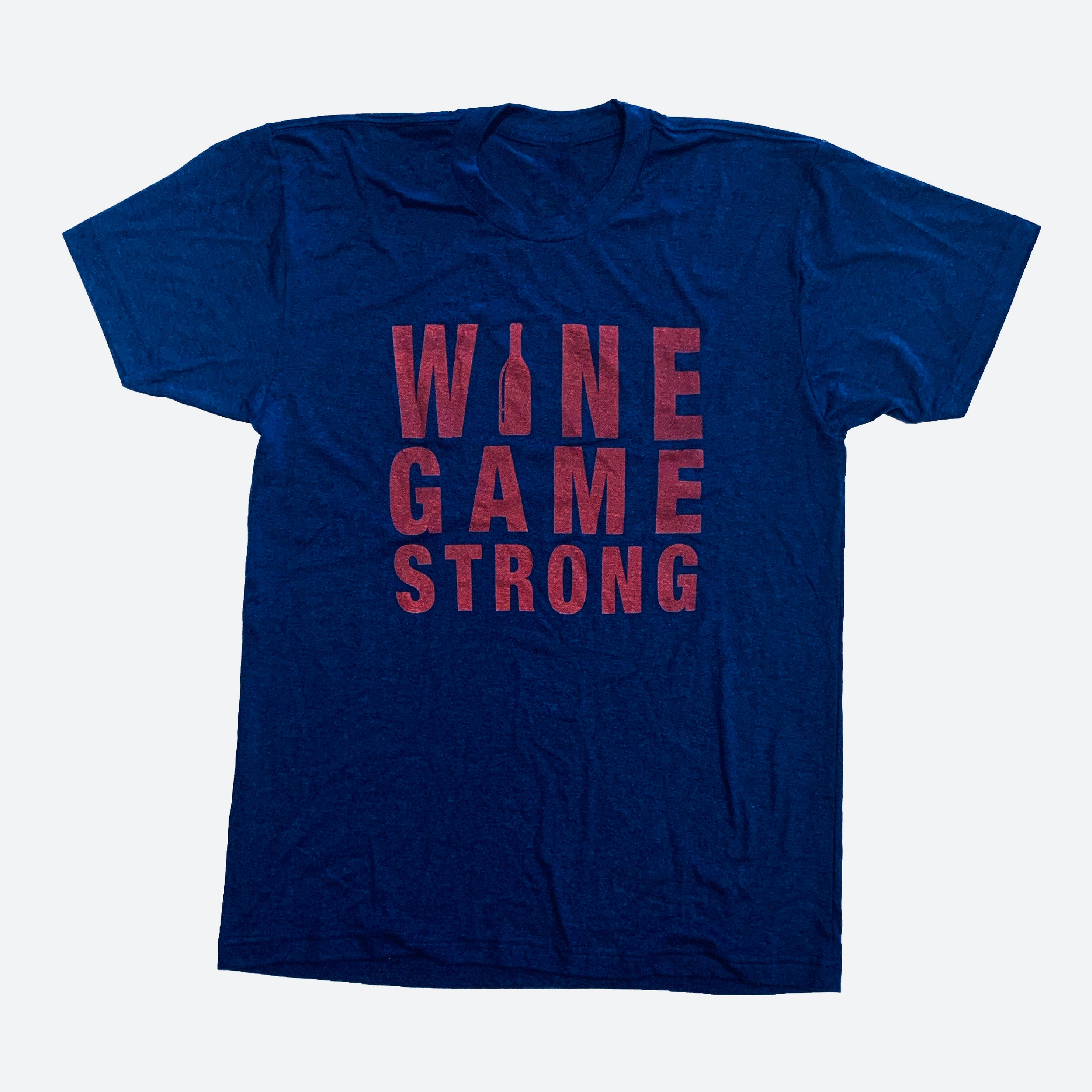 Wine Game Strong  Tee