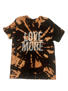 Love More Bleach Dye Tee