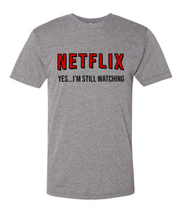 Netflix Still Watching Tee