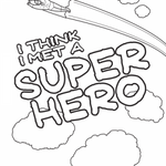 I THINK I MET A SUPERHERO COLORING BOOK