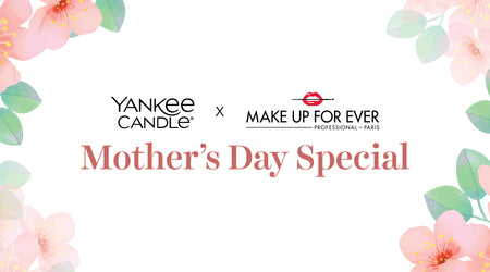 YANKEE CANDLE  X MAKE UP FOR EVER  Mother's Day Special
