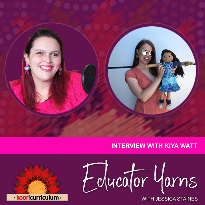 Educator Yarns Episode 17 - Interview with Kiya Watts