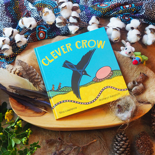 Clever Crow by Nina Lawrence illurstrated by Bronwyn Bancroft