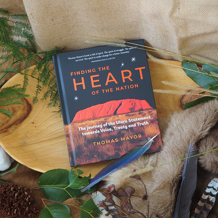 Finding the Heart of the Nation: Journey of the Uluru Statement towards Voice, Treaty and Truth - Thomas Mayor