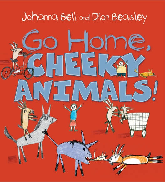 Go Home Cheeky Animals by Johanna Bell and Dion Beasley