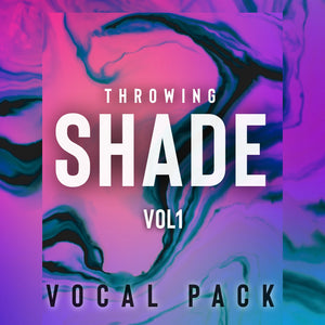 THROWING SHADE Vol.1 (ft. Gess)