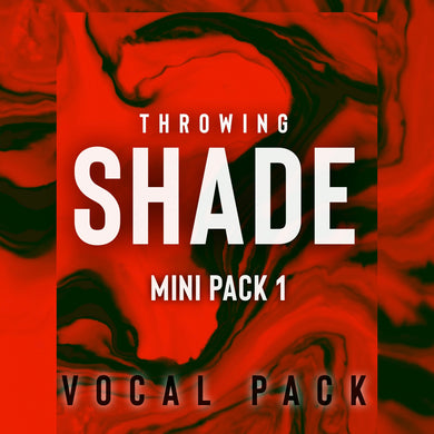 THROWING SHADE: Mini-pack 1 (ft. Gess)