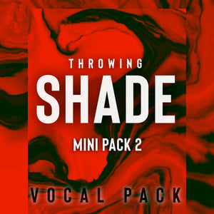 Throwing SHADE: Mini-pack 2 (ft. Gess)