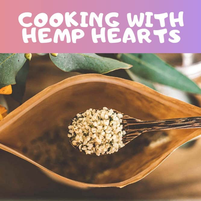 Cooking with Hemp Hearts – A Simple And Delicious Way to Eat Healthier