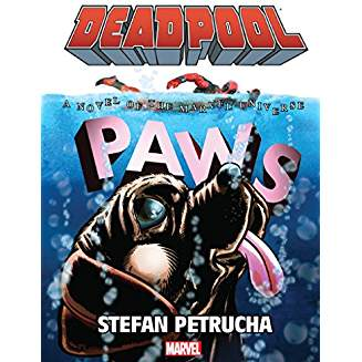 DEADPOOL PAWS PROSE NOVEL HC