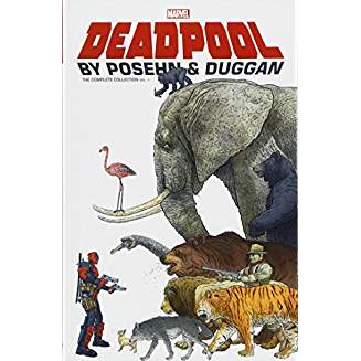 DEADPOOL BY POSEHN & DUGGAN TP VOL 01 COMPLETE COLLECTION