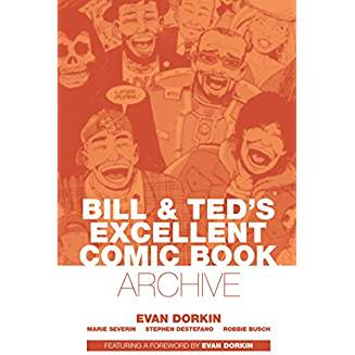 BILL & TED MOST EXCELLENT COMIC BOOK ARCHIVE HC