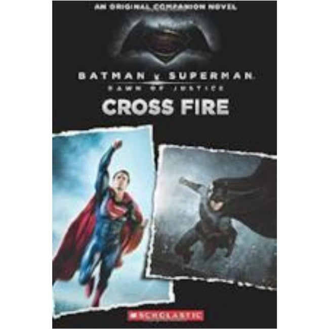 BATMAN V SUPERMAN: CROSS FIRE