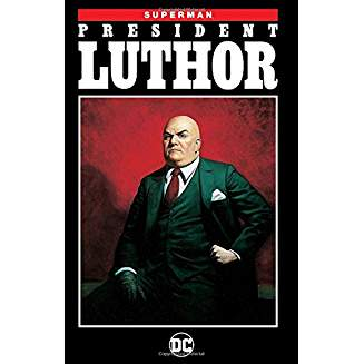 Superman: President Luthor (New Edition)
