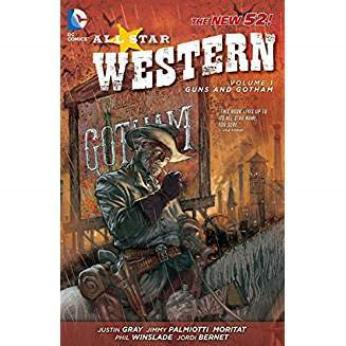 All Star Western Vol. 1: Guns and Gotham