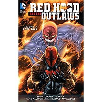 Red Hood And The Outlaws Vol. 7: Last Call