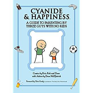 CYANIDE & HAPPINESS - A GUIDE TO PARENTING BY 3 GUYS WITH NO KIDS