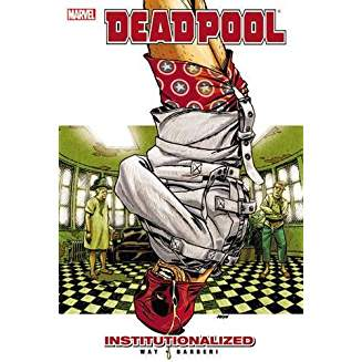 DEADPOOL TP VOL 09 INSTITUTIONALIZED