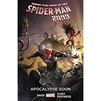 SPIDER-MAN 2099 TP VOL 06 APOCALYPSE SOON