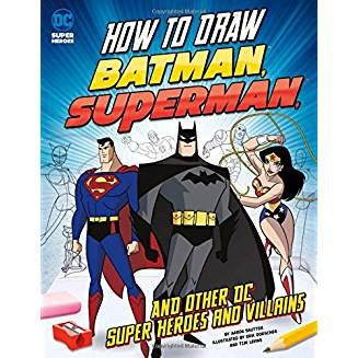 HOW TO DRAW BATMAN SUPERMAN & OTHER DC HEROES VILLAINS SC