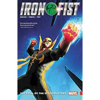 IRON FIST TP VOL 01 TRIAL OF THE SEVEN MASTERS