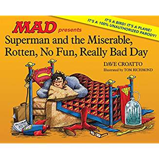 Superman and the Miserable, Rotten, No Fun, Really Bad Day HC