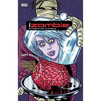 iZombie Vol 3,  Six Feet Under & Rising