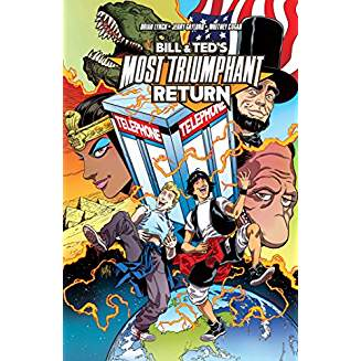 BILL & TED MOST TRIUMPHANT RETURN TP