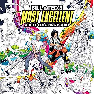 BILL & TED'S MOST EXCELLENT ADULT COLORING BOOK