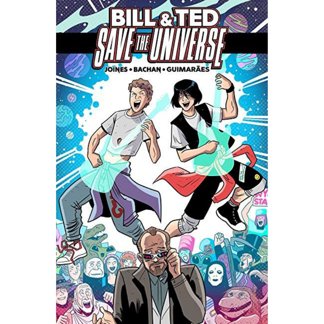 BILL & TED SAVE THE UNIVERSE TP