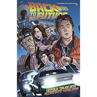 BACK TO THE FUTURE TP VOL 01 UNTOLD TALES AND ALTERNATE TIMELINES