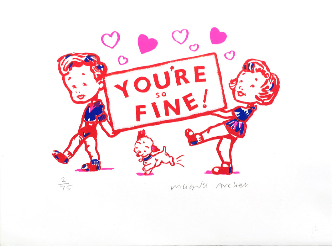 YOU'RE SO FINE by Magda Archer