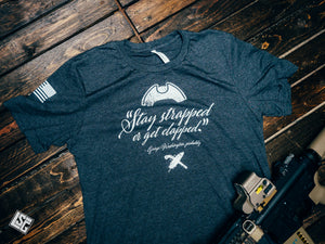 Stay strapped, or get clapped - T-Shirt