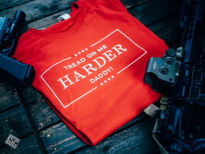 Tread On Me Harder Daddy - T-Shirt
