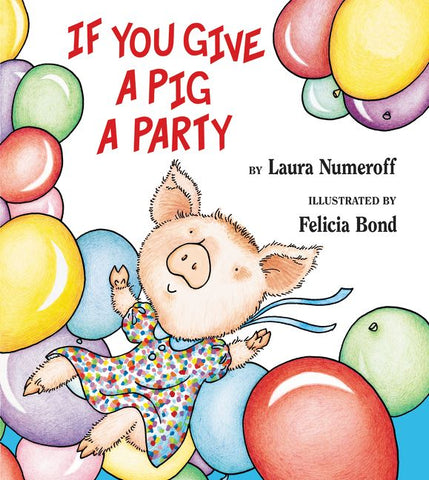 """If You Give a Pig a Party"""