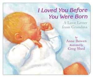 """I Loved You Before You Were Born"" Board Book"