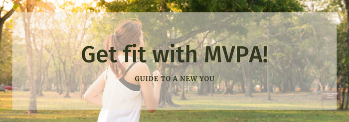 Get fit with MVPA! Only 30 minutes a day to a new you!