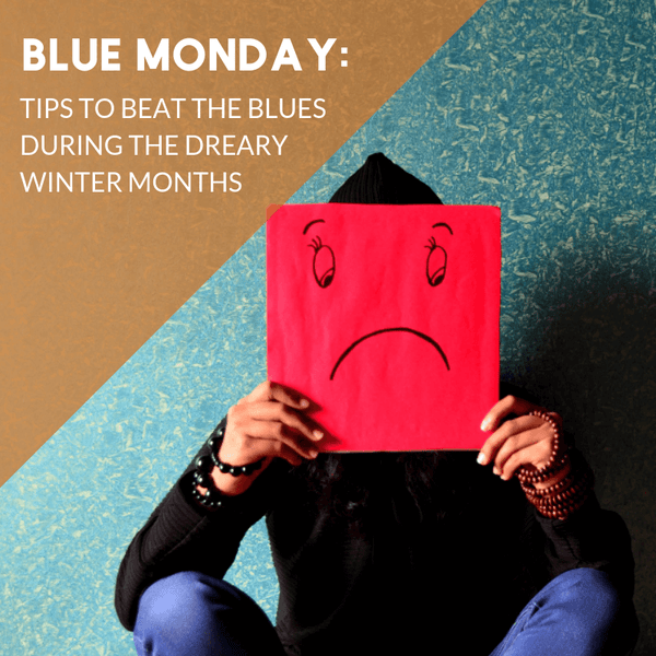 Blue Monday: Tips to Beat the Blues