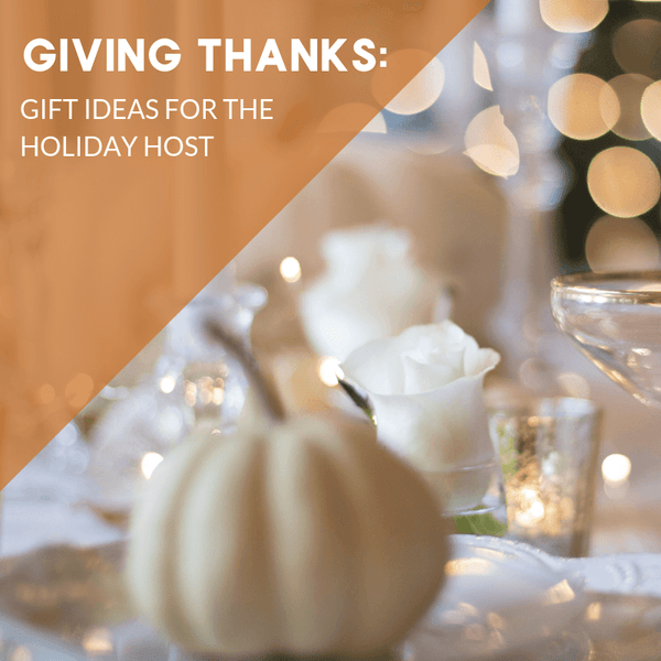 Thanksgiving Gift Ideas for the Holiday Host