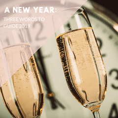 A New Year: Three Words To Guide 2019