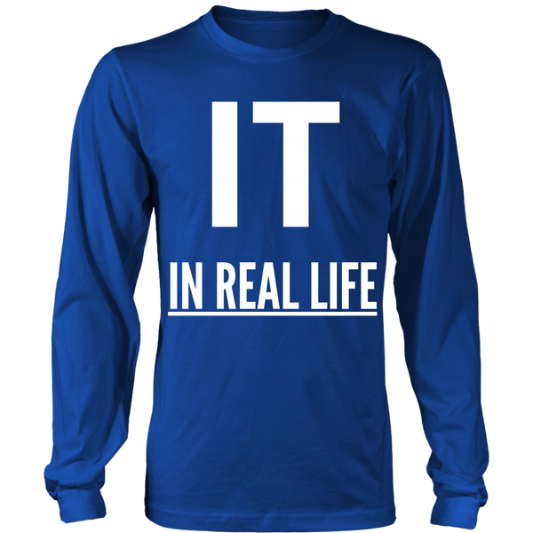 IT IN REAL LIFE Unisex Big Print Long Sleeve Shirt