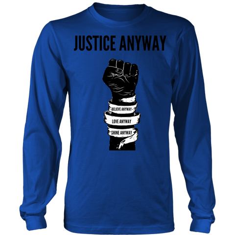Justice Anyway Unisex Big Print  Long Sleeve Shirt