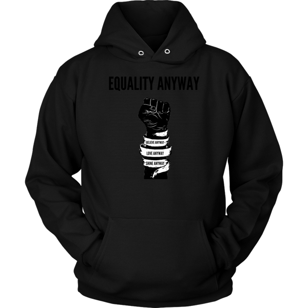 Equality Anyway Unisex Hoodie